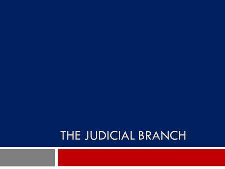 THE JUDICIAL BRANCH. Equal Justice Under The Law  All people are created equal…thus, our judicial system protects citizens under a set of laws/rules.