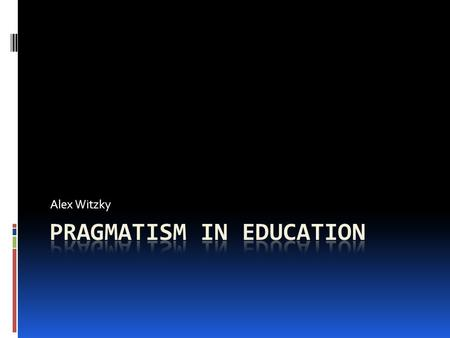 Pragmatism in Education