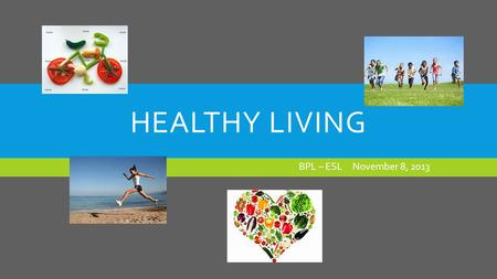 HEALTHY LIVING BPL – ESL November 8, 2013. WHAT'S THE MISSING WORD IN THIS BOOK TITLE???