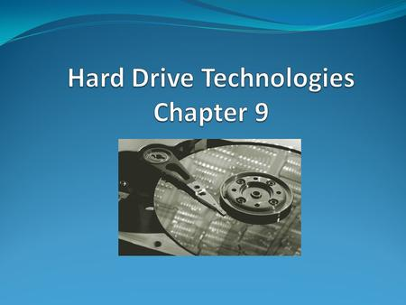 Overview In this chapter you will learn: Explain how hard drives work Identify and explain ATA hard drive interfaces Identify and explain SCSI hard drive.