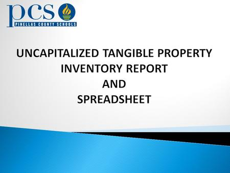  REPORT Cost Center's Uncapitalized Tangible Property Inventory Report (PCS #3-2918) is completed any time after the fiscal year begins by conducting.
