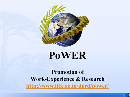 1 PoWER Promotion of Work-Experience & Research