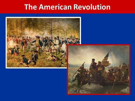 "The American Revolution. Lexington & Concord, 1775 April 17, 1775 = British troops march to two towns to remove stockpile of weapons Paul Revere, ""The."