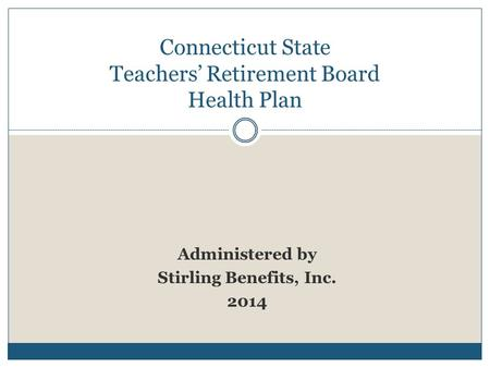 TRB Plan Governed by the Connecticut Teachers' Retirement Board (TRB)