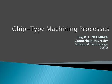 Chip-Type Machining Processes