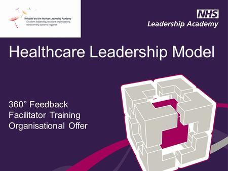 Healthcare Leadership Model 360° Feedback Facilitator Training Organisational Offer.