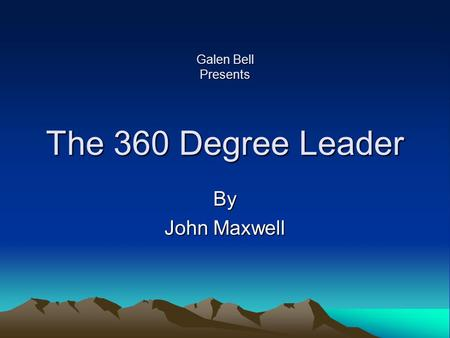 Galen Bell Presents The 360 Degree Leader By John Maxwell.