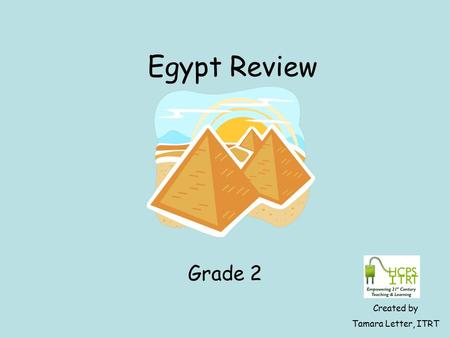 Egypt Review Grade 2 Created by Tamara Letter, ITRT.