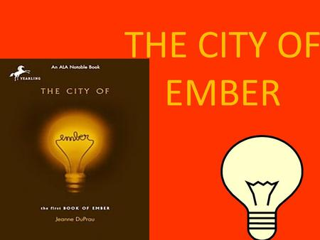 THE CITY OF EMBER AUTHOR: JEANNE DUPRAU: AS A YOUNG PERSON SHE LOVED TO READ.SHE NEVER HAD ANY CHILDREN, BUT SHE DOES HAVE A PEPPY PUPPY WHOS NAME IS.