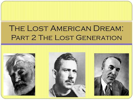The Lost American Dream: Part 2 The Lost Generation.