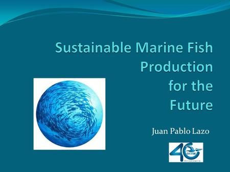 Sustainable Marine Fish Production for the Future