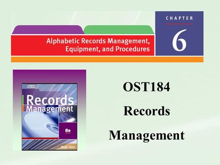 OST184 Records Management. Alphabetic records management—a method of storing and arranging records according to letters of the alphabet Records management—the.