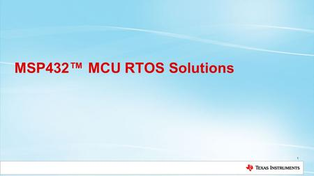 MSP432™ MCU RTOS Solutions