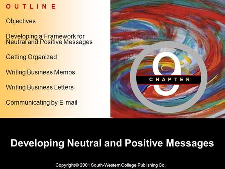 Learning Objective Chapter 9 Developing Neutral and Positive Messages Developing Neutral and Positive Messages Copyright © 2001 South-Western College Publishing.