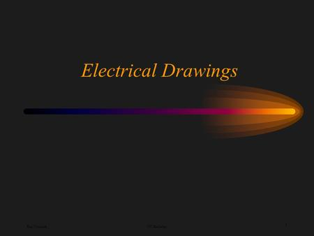 Ken YoussefiUC Berkeley 1 Electrical Drawings Ken YoussefiUC Berkeley 2 Types of Electronic Diagrams Schematic Diagrams Using graphic symbols, shows.