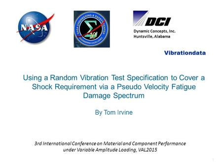 1 Vibrationdata Dynamic Concepts, Inc. Huntsville, Alabama Using a Random Vibration Test Specification to Cover a Shock Requirement via a Pseudo Velocity.
