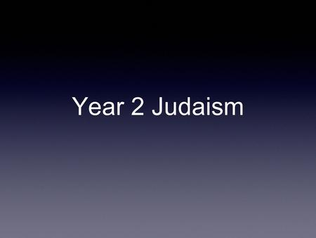 Year 2 Judaism. What Jewish people believe about G-d.