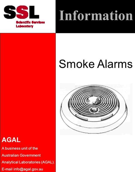 Information Smoke Alarms AGAL A business unit of the Australian Government Analytical Laboratories (AGAL).