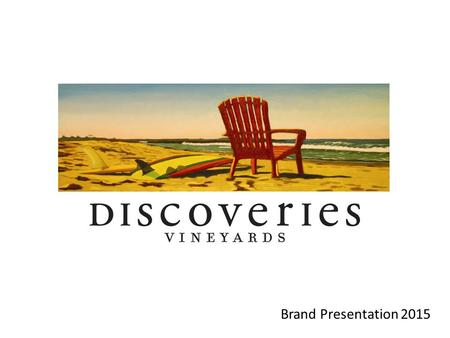 Brand Presentation 2015. Vision & Core Message It's not always the journey that changes our lives. It's often the Discoveries we make along the way. It.