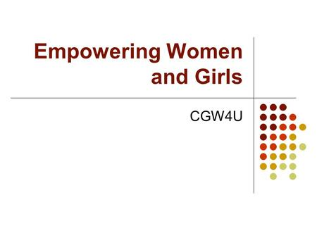 Empowering Women and Girls CGW4U. Part 1 Education.