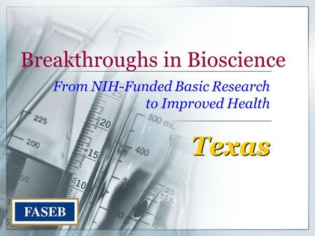 Breakthroughs in Bioscience From NIH-Funded Basic Research to Improved Health Texas.