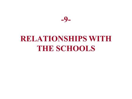 -9- RELATIONSHIPS WITH THE SCHOOLS. School Resources for Children with Special Health Care Needs Evaluation Special Education – I.E.P. 504 Special Accommodations.
