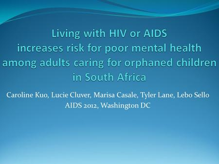 Caroline Kuo, Lucie Cluver, Marisa Casale, Tyler Lane, Lebo Sello AIDS 2012, Washington DC.