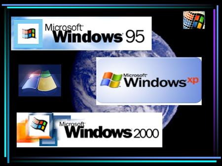 Windows 1.0 and later Windows 95, Windows 98, Windows Me, Windows 2000.