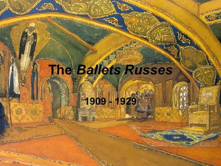 The Ballets Russes 1909 - 1929. The Ballets Russes A company of Russian dancers and choreographers residing in Paris from 1909 - 1929 which transformed.
