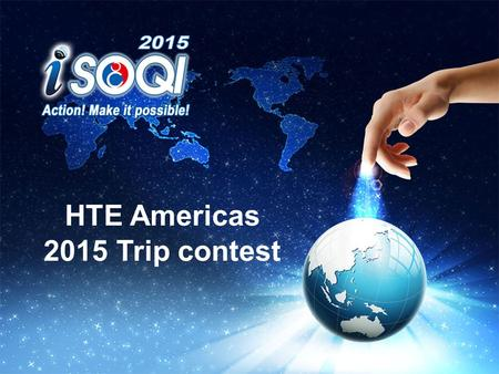 HTE Americas 2015 Trip contest. Trip Incentive 2015 Cruise Trip Contest Incentives: Date: Sept 2015 - 5 days, 4 nights Bahamas Cruise Trip Contest Period: