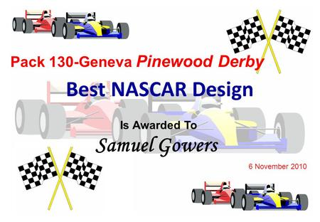 Pack 130-Geneva Pinewood Derby Is Awarded To 6 November 2010 Best NASCAR Design Samuel Gowers.