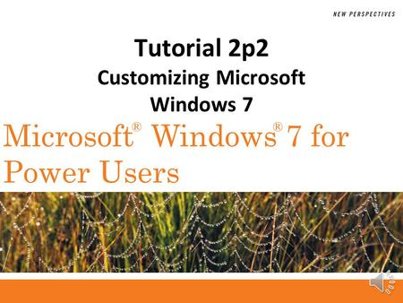 ®® Microsoft Windows 7 for Power Users Tutorial 2p2 Customizing Microsoft Windows 7.