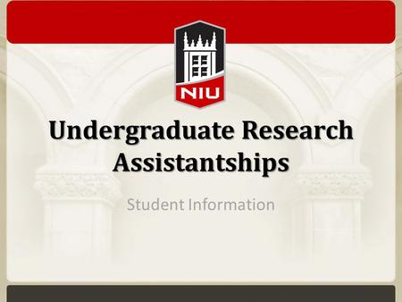 Undergraduate Research Assistantships Student Information.