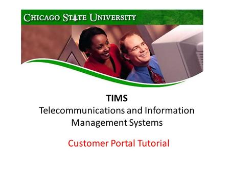 TIMS Telecommunications and Information Management Systems Customer Portal Tutorial.