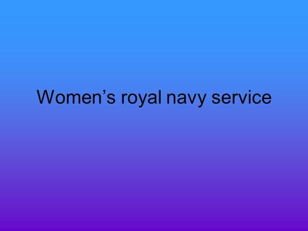 Women's royal navy service. This woman belongs to WRNS. She is anchoring the boat she was using to transport goods and mail.