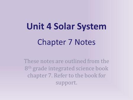 Unit 4 Solar System Chapter 7 Notes