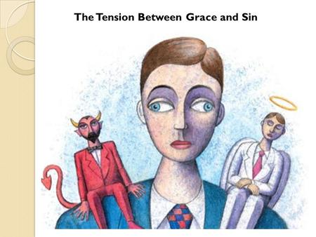 The Tension Between Grace and Sin