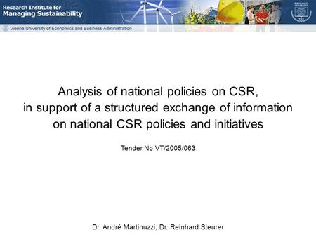 Martinuzzi, Steurer: Analysis of national policies on CSR CSR HLG Meeting on May 30, 2006 Analysis of national policies on CSR, in support of a structured.