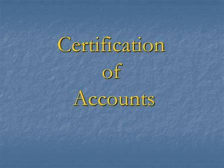 Certification of Accounts. Certification of accounts » Audit Report on Financial (Attest) Audit is about expression of Auditor's Opinion on the Financial.