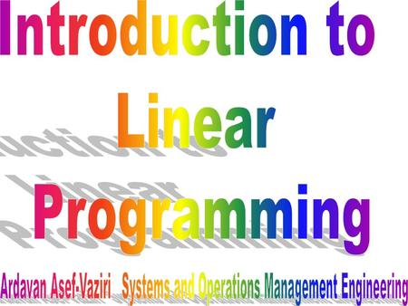 Goals and aims To introduce Linear Programming To find a knowledge on graphical solution for LP problems To solve linear programming problems using excel.