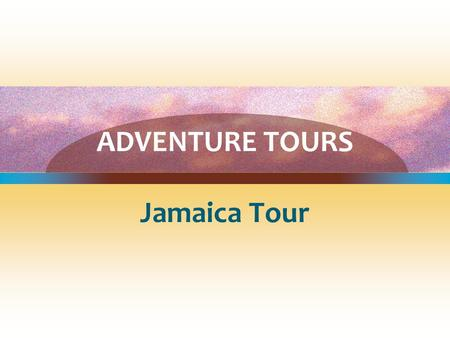 ADVENTURE TOURS Jamaica Tour. Jamaica Adventure Tour Round-trip airfare from Los Angeles to Montego Bay, Jamaica 4 days and 3 nights in Montego Bay 4.