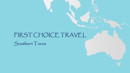 FIRST CHOICE TRAVEL Southern Tours. AUSTRALIA TOUR Round-trip airfare from Los Angeles to Sydney, Australia 14 days and 13 nights in Australia Summer.