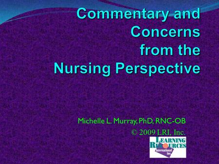Commentary and Concerns from the Nursing Perspective