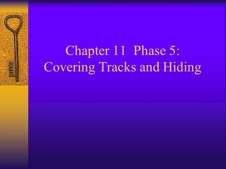 Chapter 11 Phase 5: Covering Tracks and Hiding. Attrition Web Site  Contains an archive of Web vandalism attacks