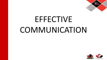 EFFECTIVE COMMUNICATION. What we communicate:  Can get lost in translation despite our best efforts  We say one thing, the other person hears something.