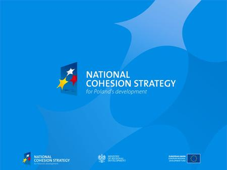 August 16, 2015Ministry of Regional Development - 2 Polish implementation system for European Funds  National Cohesion Stratergy the overall amount of.