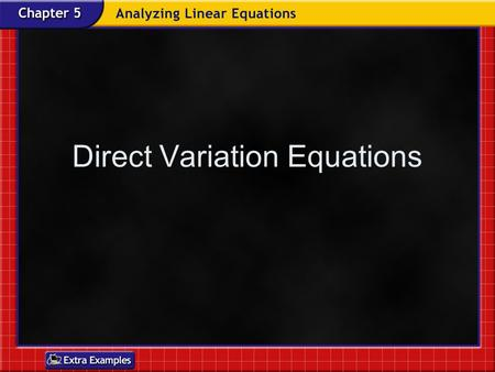 Direct Variation Equations. Review What is the slope?