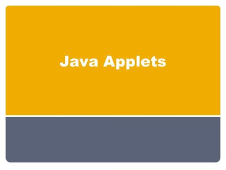 Java Applets. Applets The term Applet refers to a little application. In JAVA the applet is a java program that is embedded within a HTML document and.