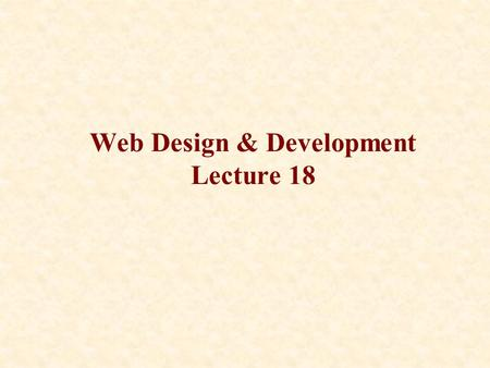 Web Design & Development Lecture 18. Java Graphics.
