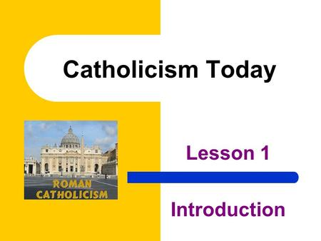 Catholicism Today Lesson 1 Introduction. © 2008 Northwestern Publishing House. Used by permission. All rights reserved. Scripture is from the HOLY BIBLE: